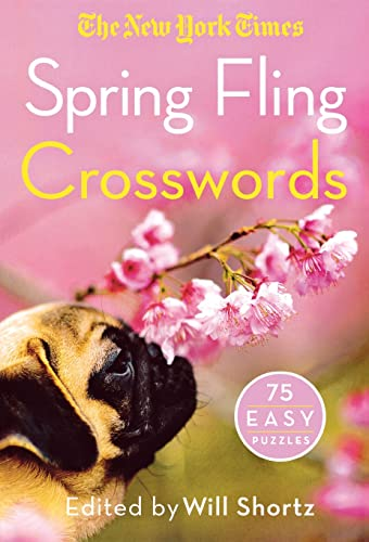 The New York Times Spring Fling Crosswords: 75 Easy Puzzles: New York Times