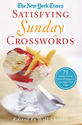 9781250068996: The New York Times Satisfying Sunday Crosswords: 75 Sunday Puzzles from the Pages of The New York Times