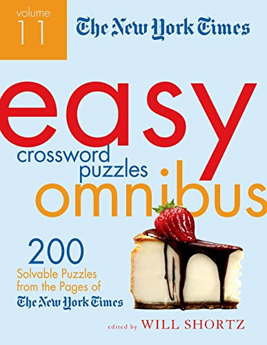 9781250069016: The New York Times Easy Crossword Puzzle Omnibus Volume 11: 200 Solvable Puzzles from the Pages of The New York Times