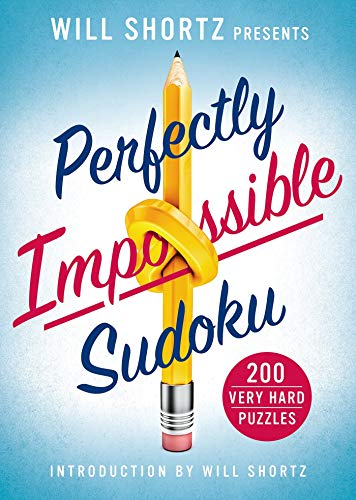 9781250069061: Will Shortz Presents Perfectly Impossible Sudoku: 200 Very Hard Puzzles