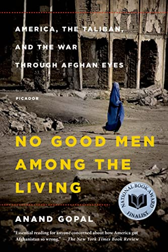 9781250069269: No Good Men Among the Living: America, the Taliban, and the War Through Afghan Eyes (American Empire Project)