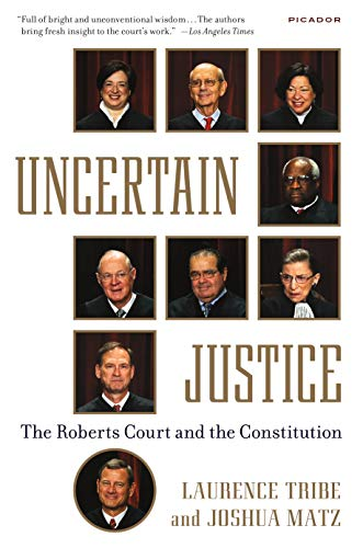 9781250069351: Uncertain Justice: The Roberts Court and the Constitution