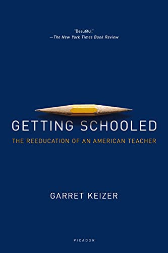9781250069382: Getting Schooled: The Reeducation of an American Teacher