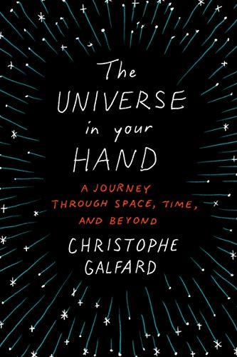 9781250069528: The Universe in Your Hand: A Journey Through Space, Time, and Beyond