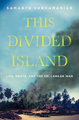 9781250069740: This Divided Island: Life, Death, and the Sri Lankan War