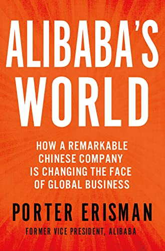 9781250069870: Alibaba's World: How One Remarkable Chinese Company is Revolutionizing Global Business
