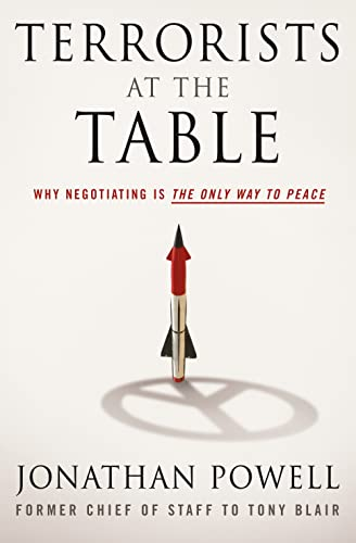 9781250069887: Terrorists at the Table: Why Negotiating is the Only Way to Peace