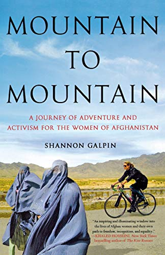 9781250069931: Mountain to Mountain: A Journey of Adventure and Activism for the Women of Afghanistan