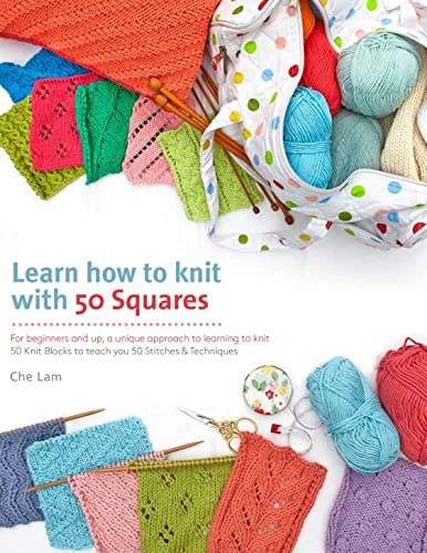9781250069955: Learn How to Knit with 50 Squares: For Beginners and Up, a Unique Approach to Learning to Knit