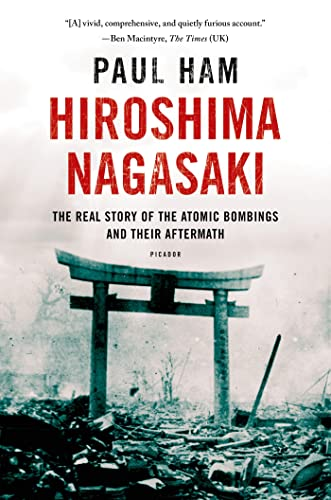 9781250070050: Hiroshima Nagasaki: The Real Story of the Atomic Bombings and Their Aftermath