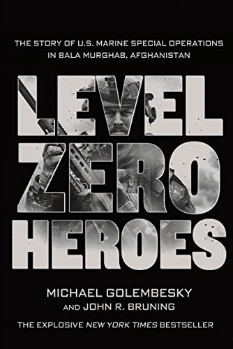 9781250070296: Level Zero Heroes: The Story of U.S. Marine Special Operations in Bala Murghab, Afghanistan