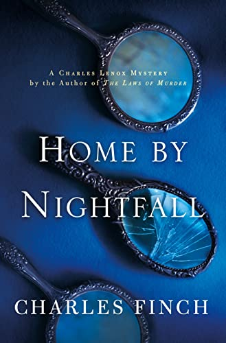 Home by Nightfall (Charles Lenox Mysteries): Finch, Charles