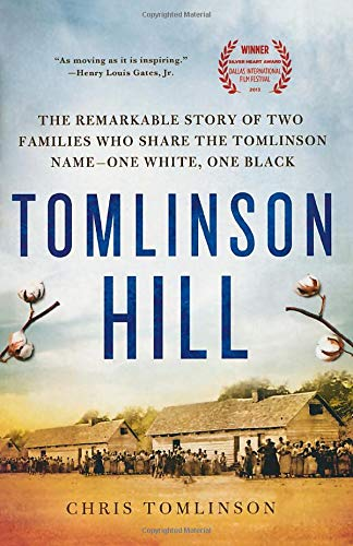 Tomlinson Hill: The Remarkable Story of Two Families Who Share the Tomlinson Name - One White, One ...