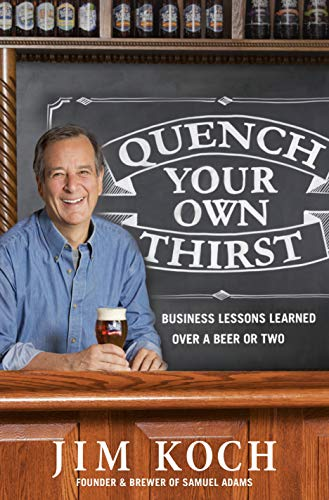 9781250070500: Quench Your Own Thirst: Business Lessons Learned Over a Beer or Two