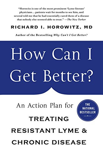 9781250070548: How Can I Get Better?: An Action Plan for Treating Resistant Lyme & Chronic Disease