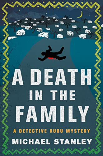 A Death in the Family: A Detective Kubu Mystery (Detective Kabu Mysteries): Stanley, Michael