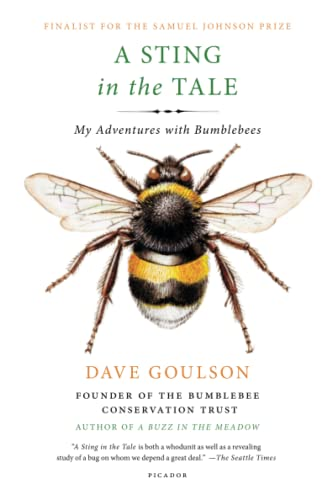 9781250070975: A Sting in the Tale: My Adventures with Bumblebees