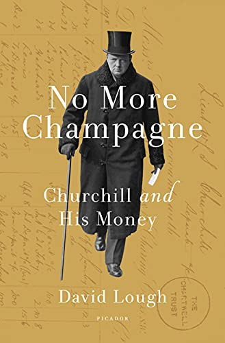 9781250071262: No More Champagne: Churchill and His Money