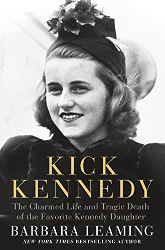9781250071316: Kick Kennedy: The Charmed Life and Tragic Death of the Favorite Kennedy Daughter