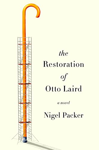The Restoration of Otto Laird: Packer, Nigel