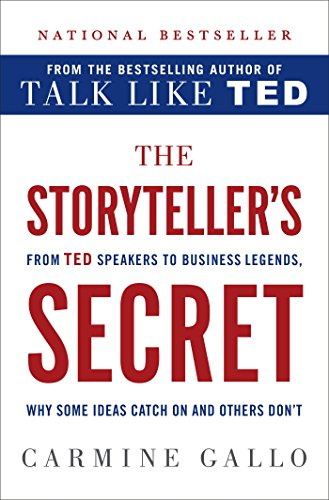 9781250071552: The Storyteller's Secret: From Ted Speakers to Business Legends, Why Some Ideas Catch on and Others Don't