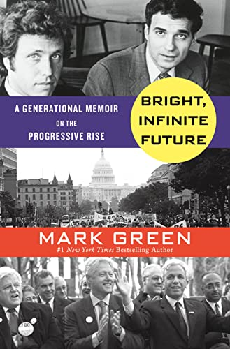 9781250071576: Bright, Infinite Future: A Generational Memoir on the Progressive Rise