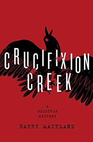 Crucifixion Creek: Maitland, Barry