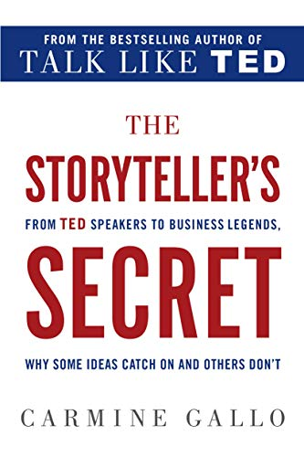 9781250072238: The Storyteller's Secret: From TED Speakers to Business Legends, Why Some Ideas Catch On and Others Don't