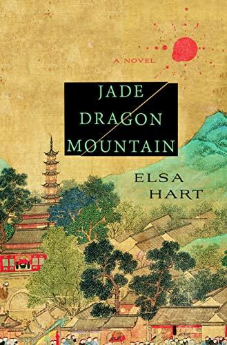 Jade Dragon Mountain: A Mystery (Li Du: Elsa Hart