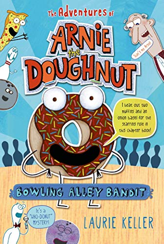 Bowling Alley Bandit (The Adventures of Arnie the Doughnut): Keller, Laurie