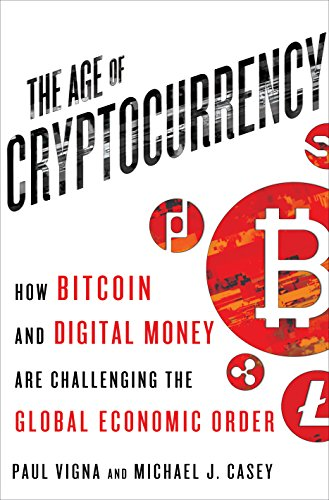 9781250073082: Age of Cryptocurrency: How Bitcoin and Cybermoney are Overturning the Global Economic Order