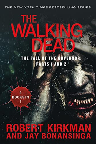The Walking Dead: The Fall of the Governor: Parts 1 and 2 (The Walking Dead Series): Kirkman, ...