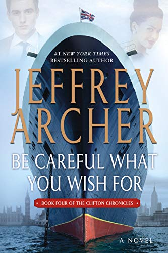 9781250073181: Be Careful What You Wish For: A Novel (The Clifton Chronicles)