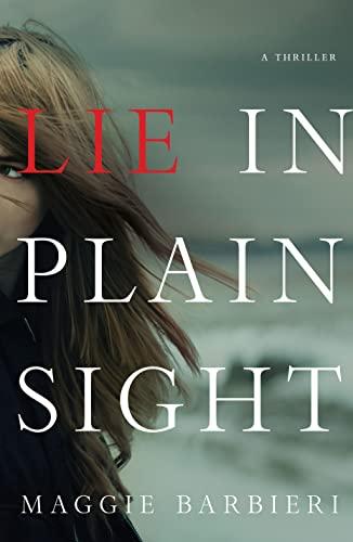 9781250073440: Lie in Plain Sight: A Thriller (Maeve Conlon Novels)
