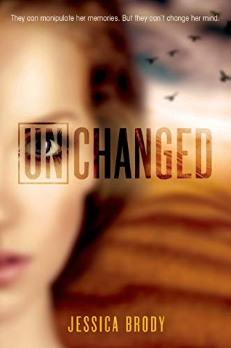 Unchanged (The Unremembered Trilogy): Brody, Jessica