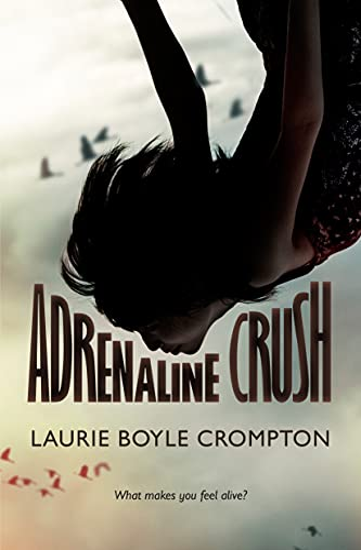 Adrenaline Crush: Boyle Crompton, Laurie
