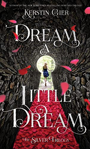 9781250073662: Dream a Little Dream (Silver Trilogy 1)