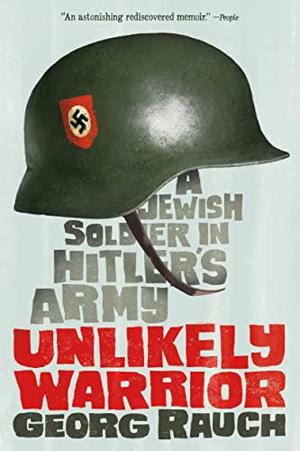 9781250073709: Unlikely Warrior: A Jewish Soldier in Hitler's Army
