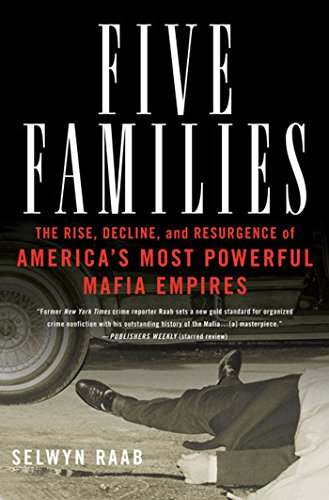 9781250074034: Five Families The Rise, Decline, and Resurgence of America's Most Powerful Mafia Empiers