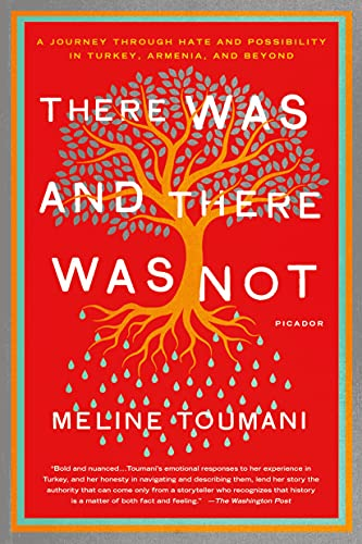 9781250074102: There Was and There Was Not: A Journey Through Hate and Possibility in Turkey, Armenia, and Beyond