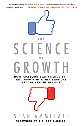 The Science of Growth: Facebook Vs. Friendster, or Why Some Startups Skyrocket - and Others Don�t: ...