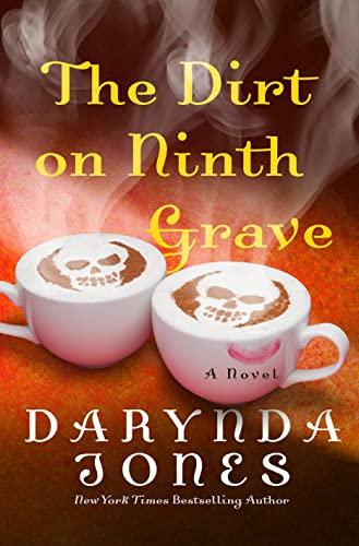 The Dirt on Ninth Grave (Charley Davidson): Jones, Darynda