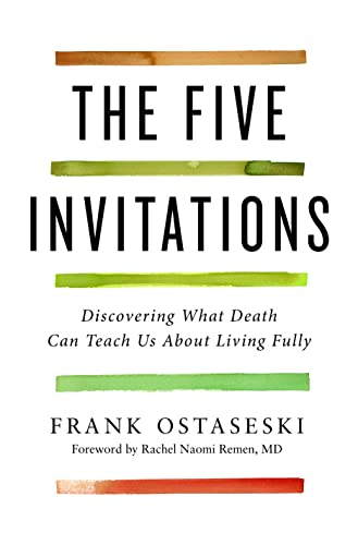 9781250074652: The Five Invitations: Discovering What Death Can Teach Us About Living Fully