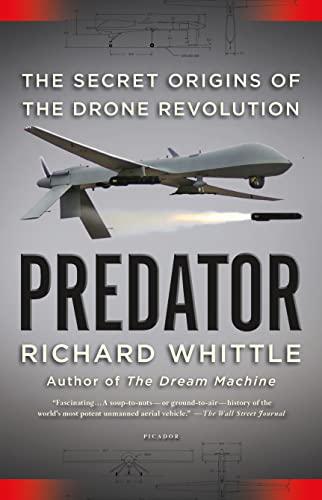 9781250074799: Predator: The Secret Origins of the Drone Revolution