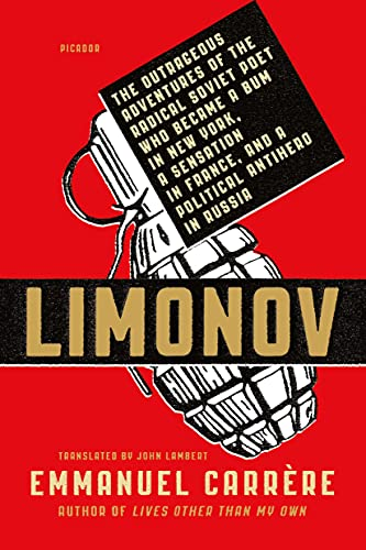 9781250074836: Limonov: The Outrageous Adventures of the Radical Soviet Poet Who Became a Bum in New York, a Sensation in France, and a Political Antihero in Russia