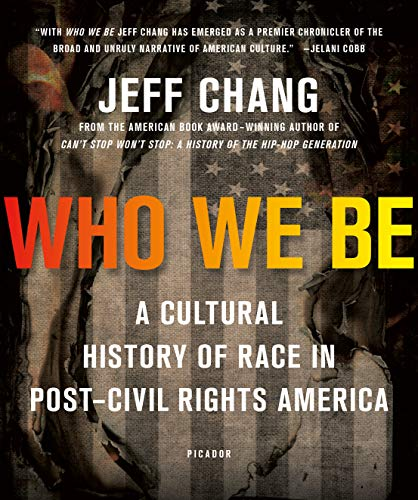 9781250074898: Who We Be: A Cultural History of Race in Post-Civil Rights America