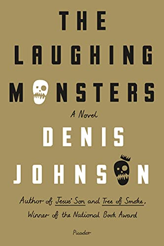 9781250074911: The Laughing Monsters: A Novel