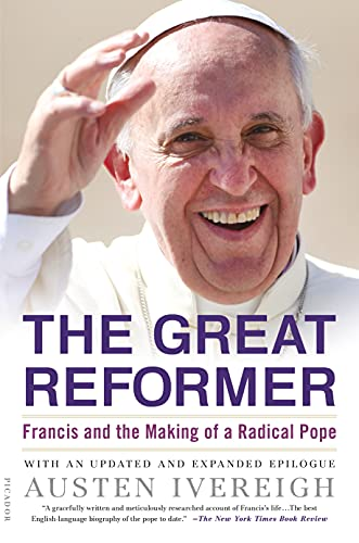 9781250074997: The Great Reformer: Francis and the Making of a Radical Pope