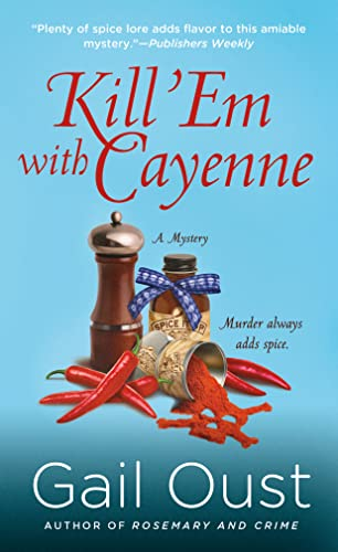 Kill 'em with Cayenne: Oust, Gail