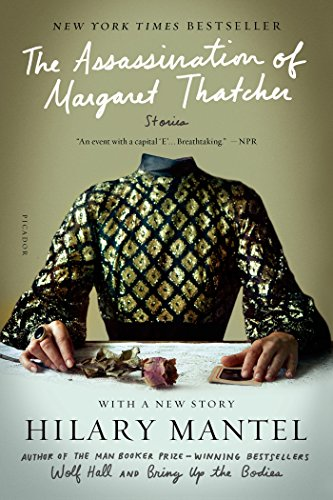 The Assassination Of Margaret Thatcher: Hilary Mantel